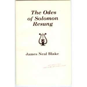 Odes of Solomon Resung (9780915216055): James Neal Blake: Books
