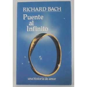 Puente Al Infinito (9788486344030): Bach Richard: Books