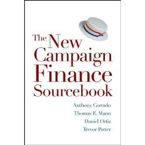 The New Campaign Finance Sourcebook by Corrado, Anthony; Mann, Thomas