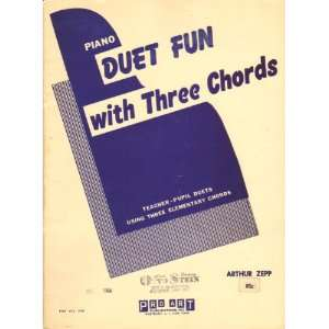 Duet Fun with Three Chords (Piano Sheet Music) Arthur Zep