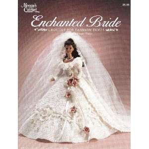 Enchanted Bride ~ Crochet for Fashion Dolls Arts, Crafts & Sewing