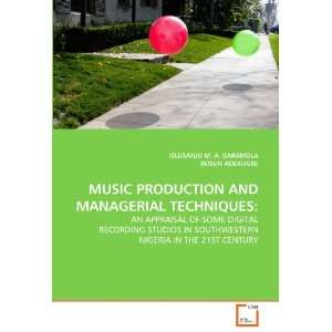 MANAGERIAL TECHNIQUES AN APPRAISAL OF SOME DIGITAL RECORDING STUDIOS