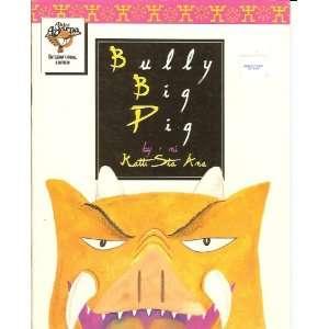 Bully Big Pig (9789715080446): Katti Sta. Ana, Centeno San