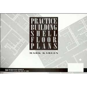 Practice Building Shell Floor Plans (9780471285342): Mark