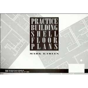Practice Building Shell Floor Plans (9780471285342) Mark