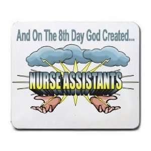 On The 8th Day God Created NURSE ASSISTANTS Mousepad