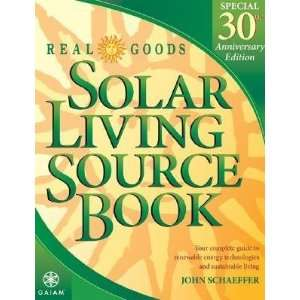 Solar Living Source Book: Your Complete Guide to Renewable Energy