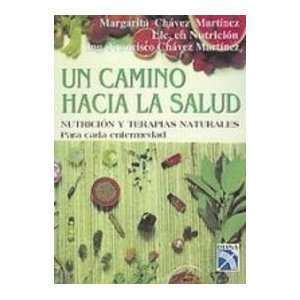 Un camino hacia la salud/ A Path to Health (Spanish Edition