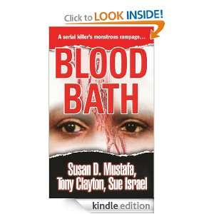 Blood Bath Susan D. Mustafa, Tony Clayton, Sue Israel