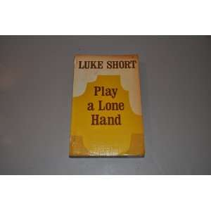 Play a Lone Hand (9780893400408): Luke Short: Books
