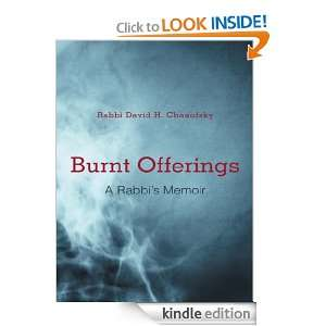 Burnt Offerings A Rabbis Memoir Rabbi David H. Chanofsky