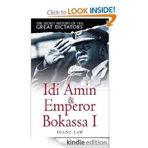 The Secret History of the Great Dictators Idi Amin & Emperor Bokassa