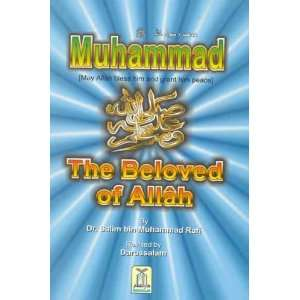 Muhammad (saw)   The Beloved of Allah Dr. Salim Bin