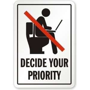 Decide Your Priority (No Laptop Use In Restroom Symbol