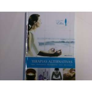 Terapias alternativas/ Alternative Therapies: Reiki