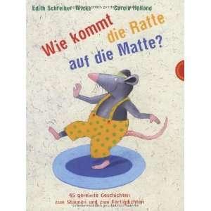 Wie kommt die Ratte auf die Matte? (9783522436014): Edith