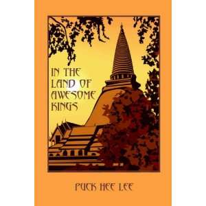 In the Land of Awesome Kings (9781594080999): Puck Hee Lee