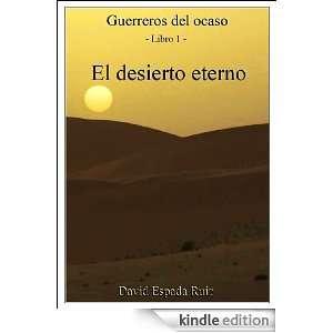 El Desierto Eterno (Guerreros del ocaso) (Spanish Edition): David