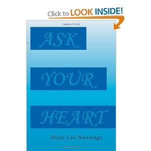 Ask Your Heart Dixie Lea Hunnings 9781456892753  Books