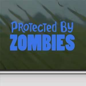 Protected By Zombies Blue Decal Car Truck Window Blue
