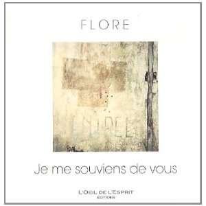 je me souviens de vous (9782919047000): Flore: Books