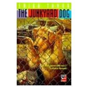 The Junkyard Dog (9780613052955) Erika Tamar Books