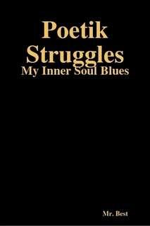 Poetik Struggles: My Inner Soul Blues by Kurt Best in Poetry