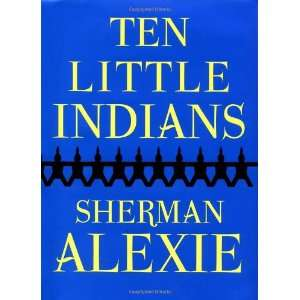 Ten Little Indians (9780802117441) Sherman Alexie Books