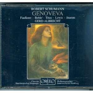 Schumann Genoveva / Albrecht, Faulkner, Behle, Titus, et