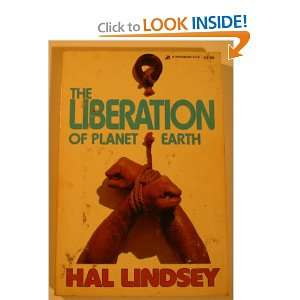 The Liberation of Planet Earth: Hal Lindsey: Books