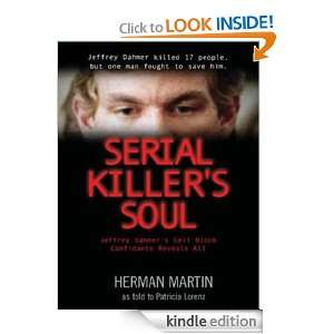 Serial Killers Soul: Jeffrey Dahmers Cell Block Confidante Reveals