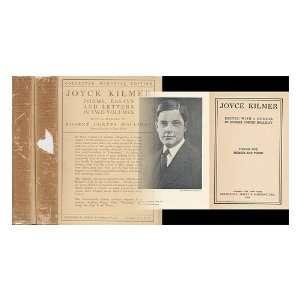 Joyce Kilmer Poems, Essays And Letters In Two Volumes Joyce Kilmer