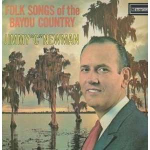 folk songs of the bayou country LP JIMMY C NEWMAN Music