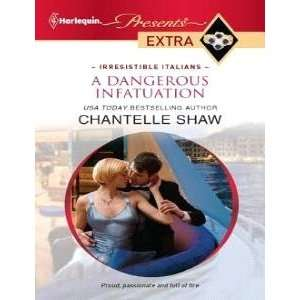 A Dangerous Infatuation (9780373528509) Chantelle Shaw Books